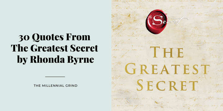 30 Quotes From The Greatest Secret by Rhonda Byrne