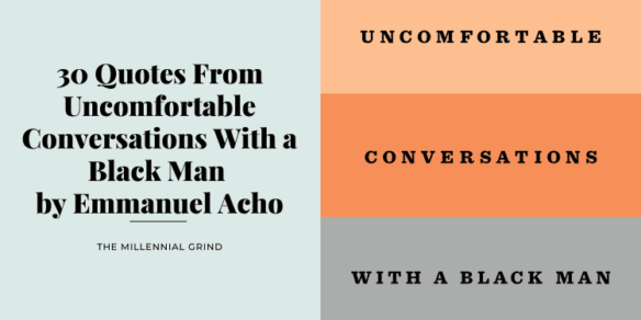 30 Quotes From Uncomfortable Conversations With a Black Man by Emmanuel Acho