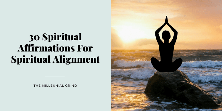 30 Spiritual Affirmations For Spiritual Alignment