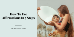 How To Use Affirmations In 5 Steps