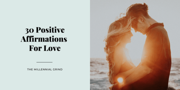 30 Positive Affirmations For Love