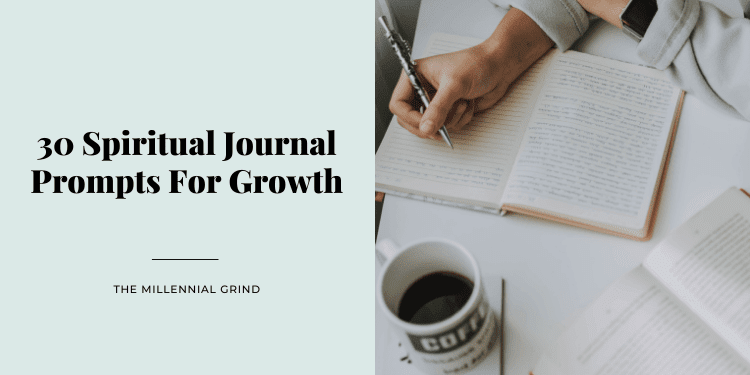 30 Spiritual Journal Prompts For Growth