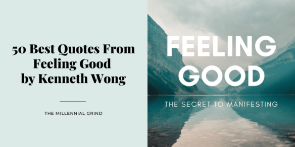 50 Law of Attraction Quotes From Feeling Good by Kenneth Wong