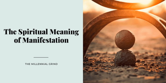 The Spiritual Meaning of Manifestation