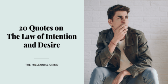 20 Quotes on The Law of Intention and Desire