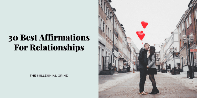 30 Best Affirmations For Relationships