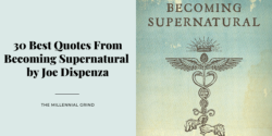30 Best Quotes From Becoming Supernatural by Joe Dispenza