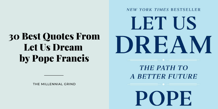30 Best Quotes From Let Us Dream by Pope Francis