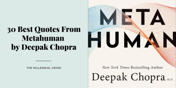 30 Best Quotes From Metahuman by Deepak Chopra