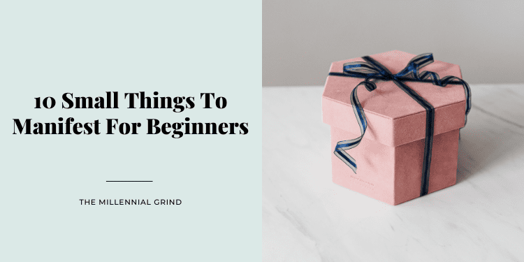 10 Small Things To Manifest For Beginners