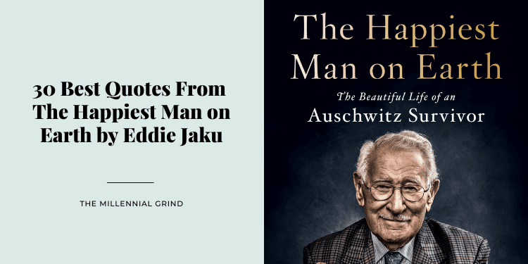 30 Best Quotes From The Happiest Man on Earth by Eddie Jaku