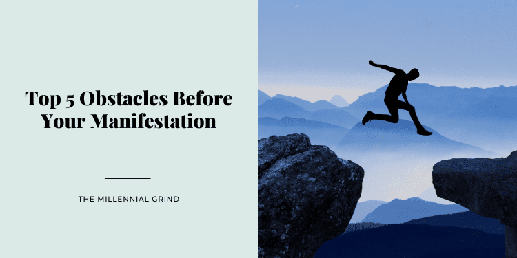 Top 5 Obstacles Before Your Manifestation