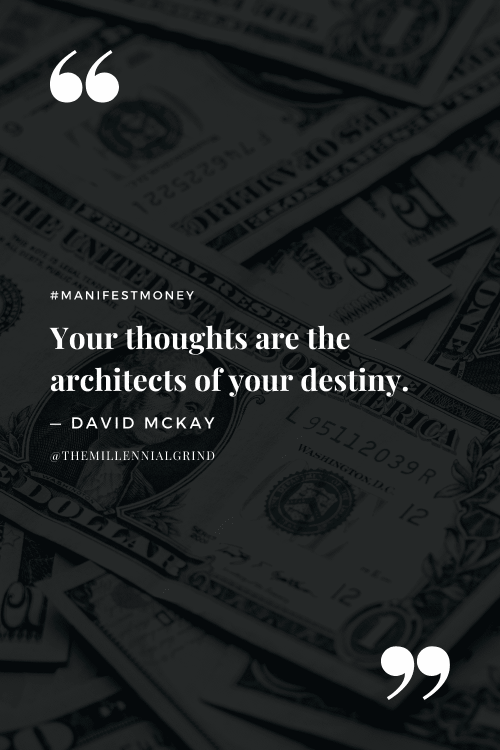 """""""Your thoughts are the architects of your destiny."""" – David McKay"""