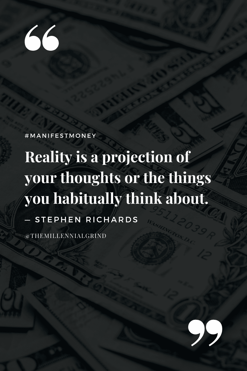 """""""Reality is a projection of your thoughts or the things you habitually think about."""" – Stephen Richards"""