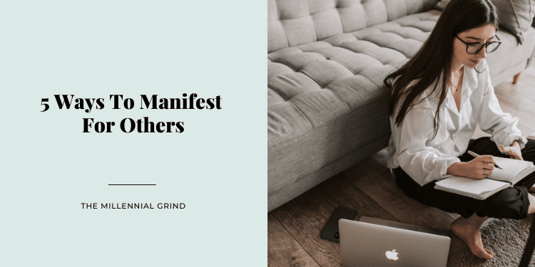 5 Ways To Manifest For Others
