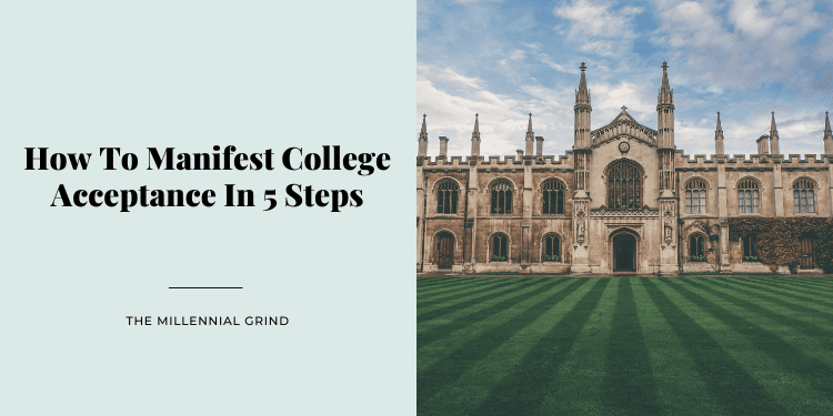 How To Manifest College Acceptance In 5 Steps