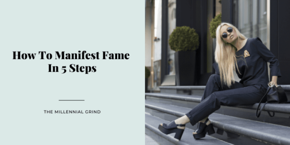 How To Manifest Fame In 5 Steps