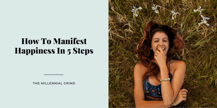 How To Manifest Happiness In 5 Steps