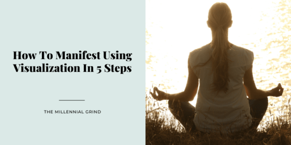 How To Manifest Using Visualization In 5 Steps