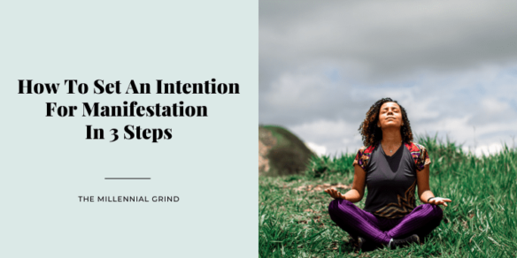 How To Set An Intention For Manifestation In 3 Steps