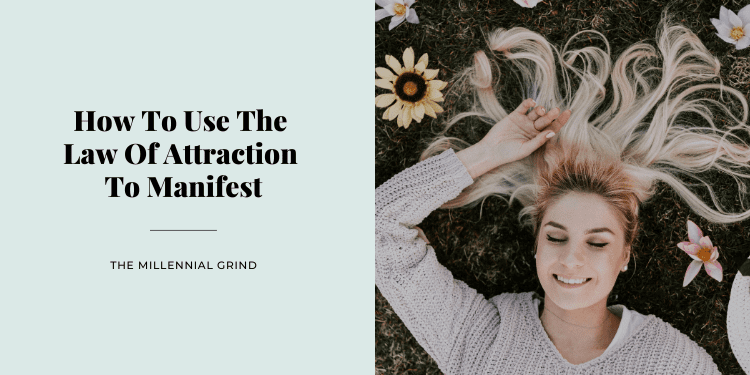 How To Use The Law Of Attraction To Manifest
