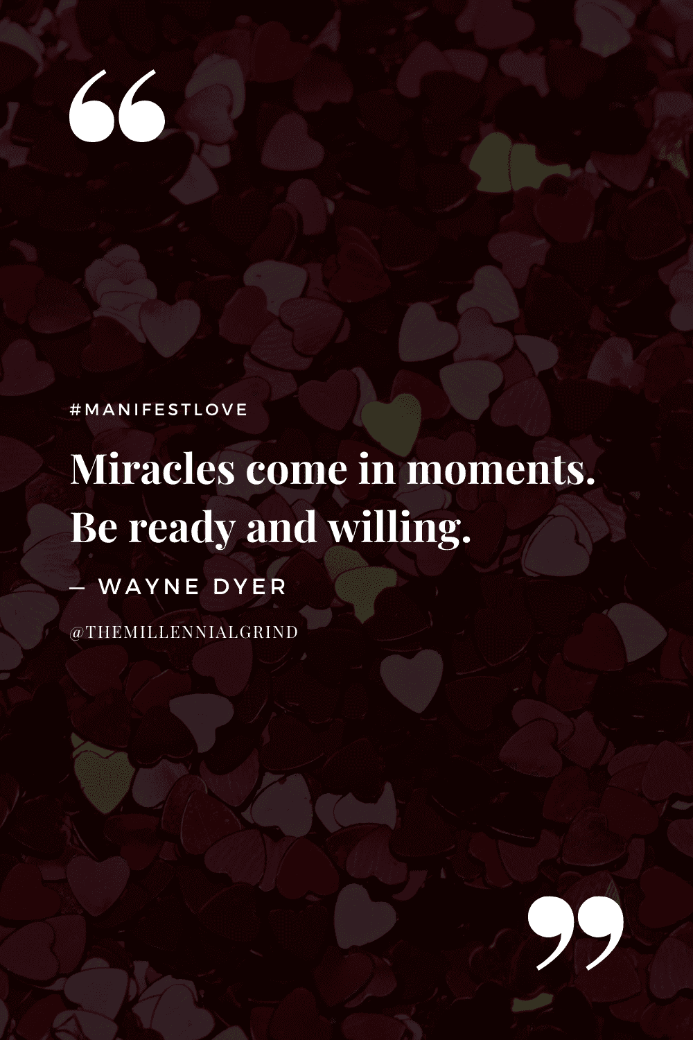 """""""Miracles come in moments. Be ready and willing."""" – Wayne Dyer"""