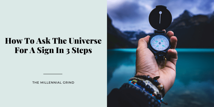 How To Ask The Universe For A Sign In 3 Steps