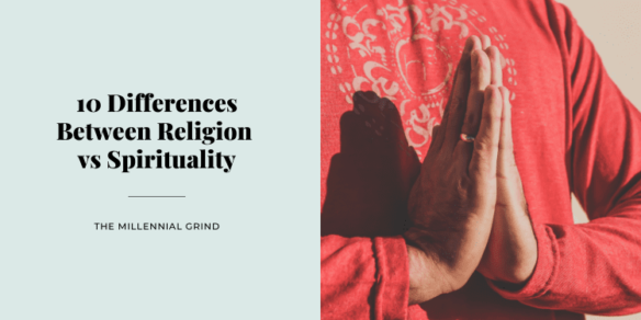 10 Differences Between Religion vs Spirituality