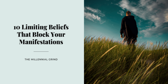 10 Limiting Beliefs That Block Your Manifestations