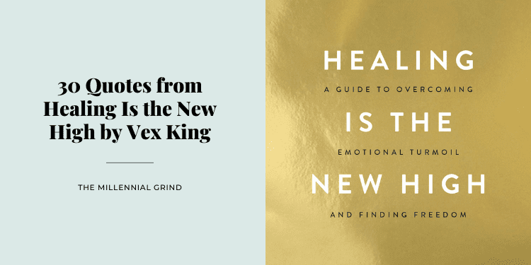 30 Quotes from Healing Is the New High by Vex King