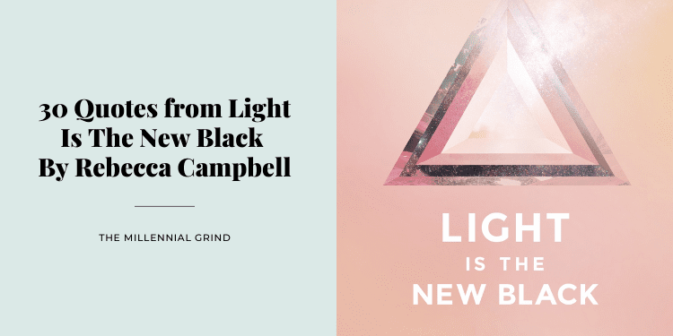 30 Quotes from Light Is The New Black By Rebecca Campbell