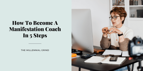 How To Become A Manifestation Coach In 5 Steps