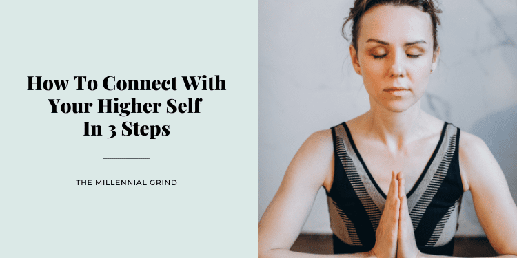 How To Connect With Your Higher Self In 3 Steps