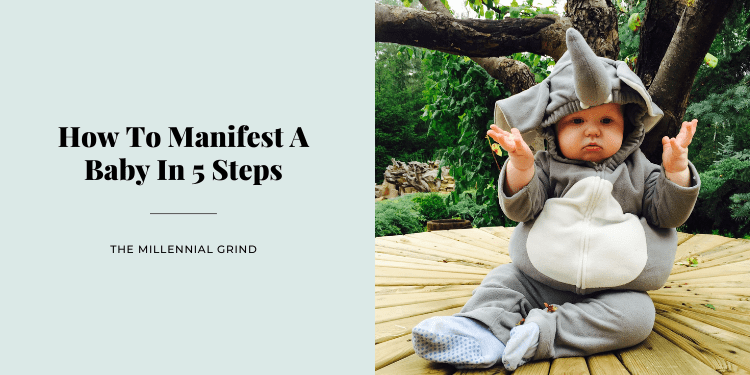 How To Manifest A Baby In 5 Steps