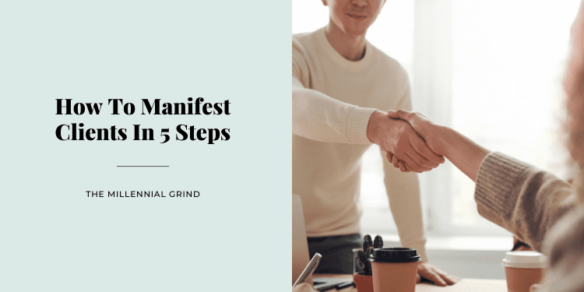How To Manifest Clients In 5 Steps