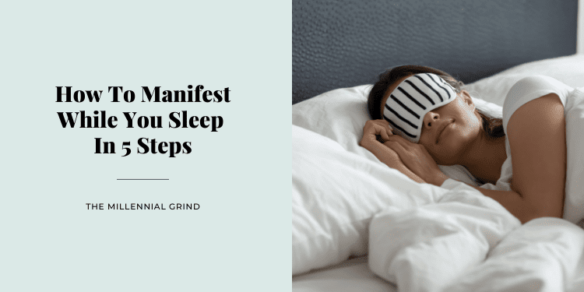 How To Manifest While You Sleep In 5 Steps