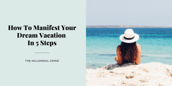 How To Manifest Your Dream Vacation In 5 Steps