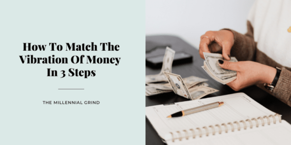 How To Match The Vibration Of Money In 3 Steps