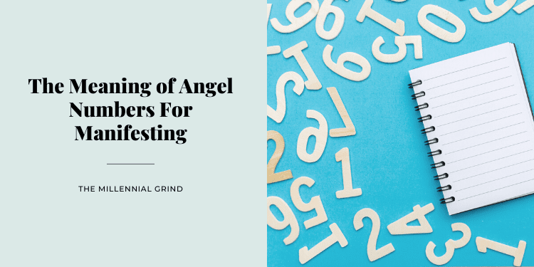 The Meaning of Angel Numbers For Manifesting