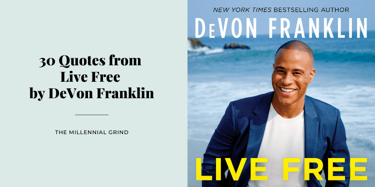 30 Quotes from Live Free by DeVon Franklin