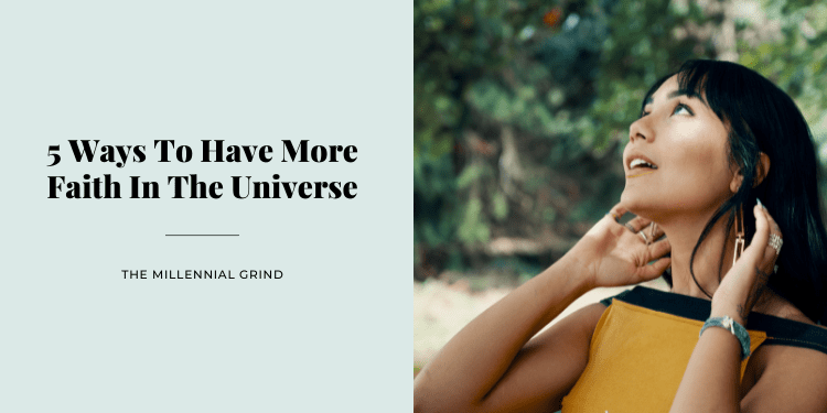 5 Ways To Have More Faith In The Universe