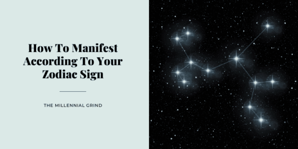 How To Manifest According To Your Zodiac Sign