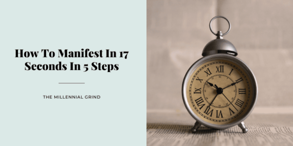 How To Manifest In 17 Seconds In 5 Steps