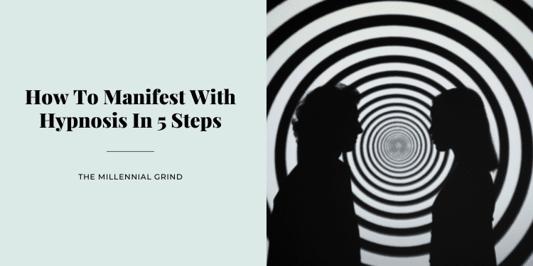 How To Manifest With Hypnosis In 5 Steps
