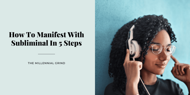 How To Manifest With Subliminal In 5 Steps