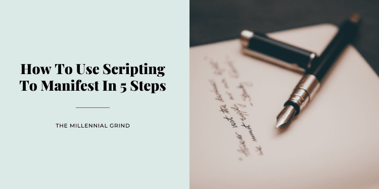 How To Use Scripting To Manifest In 5 Steps