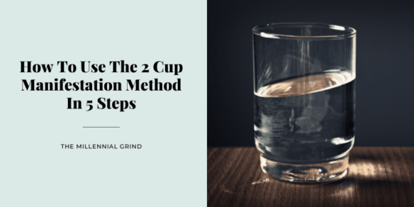 How To Use The 2 Cup Manifestation Method In 5 Steps