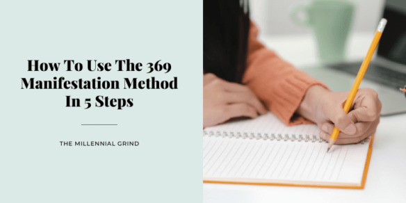 How To Use The 369 Manifestation Method In 5 Steps