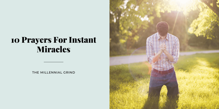 10 Prayers For Instant Miracles