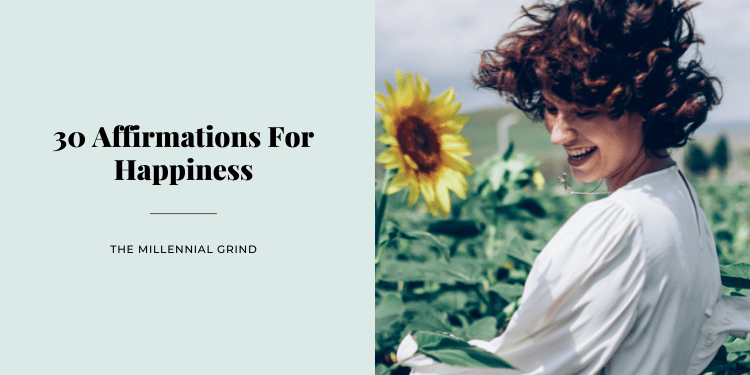 30 Affirmations For Happiness